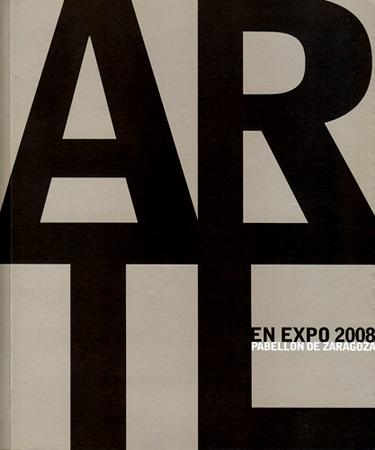 Portada del catálogo Arte en Expo 2008. Pabellón de Zaragoza.