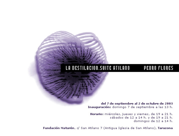 Invitación exposición La Destilación, Suite Atilano. Fundación Maturén, Tarazona.