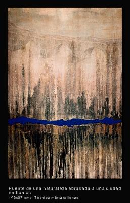 Puente de una naturaleza abrasada a una ciudad en llamas. Técnica mixta sobre lienzo. 146x97 cm.